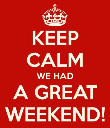 keep-calm-we-had-a-great-weekend